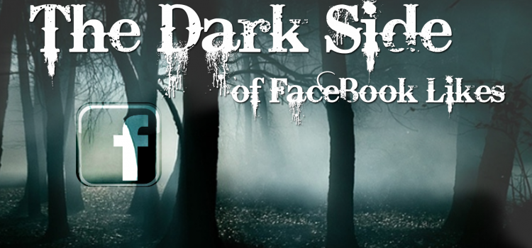 Facebook likes – The dark side